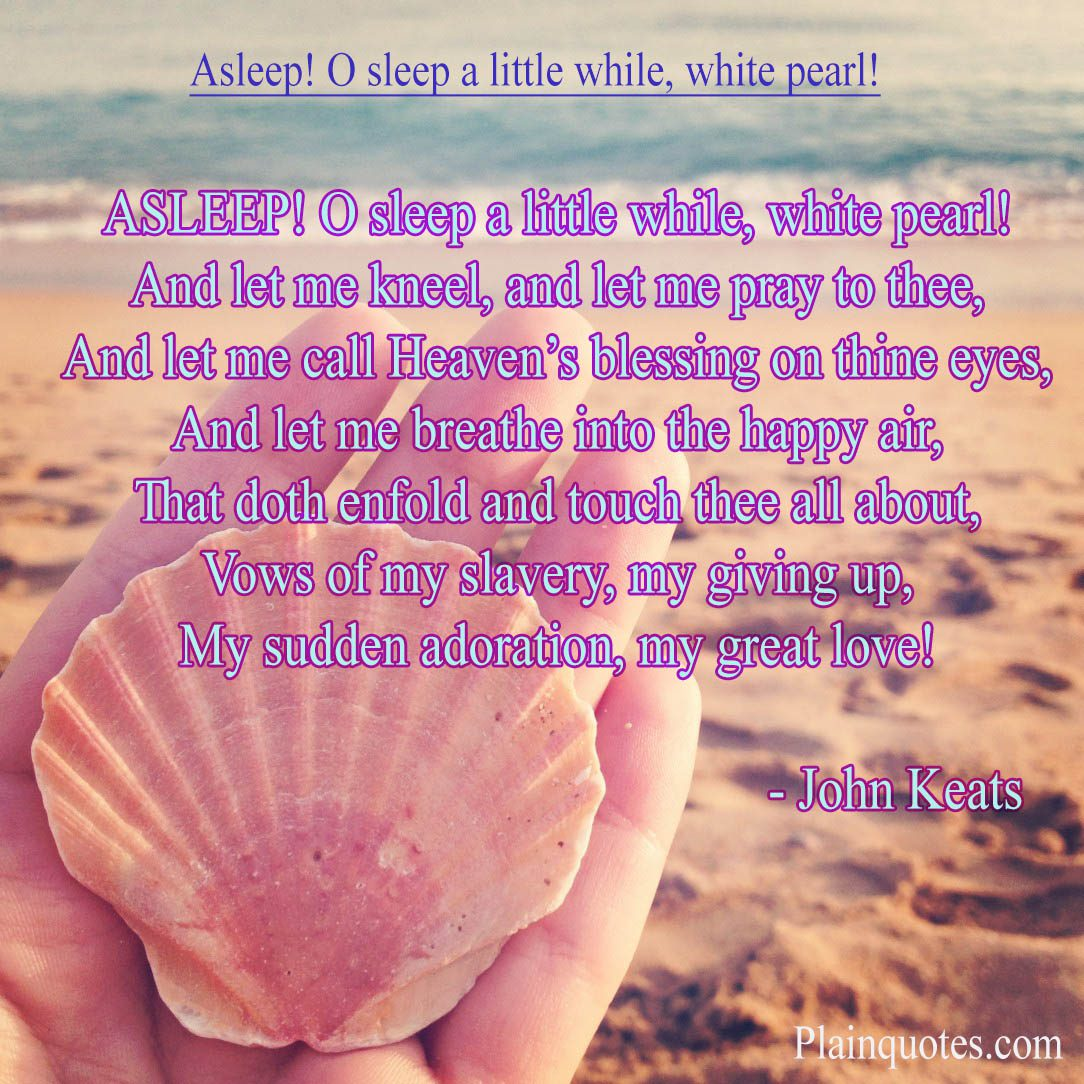 Asleep! O sleep a little while white pearl!