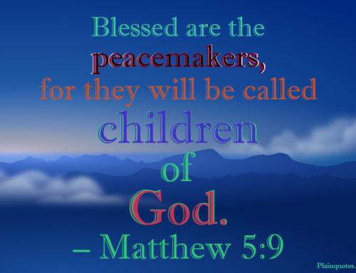 Blessed are the peacemakers,