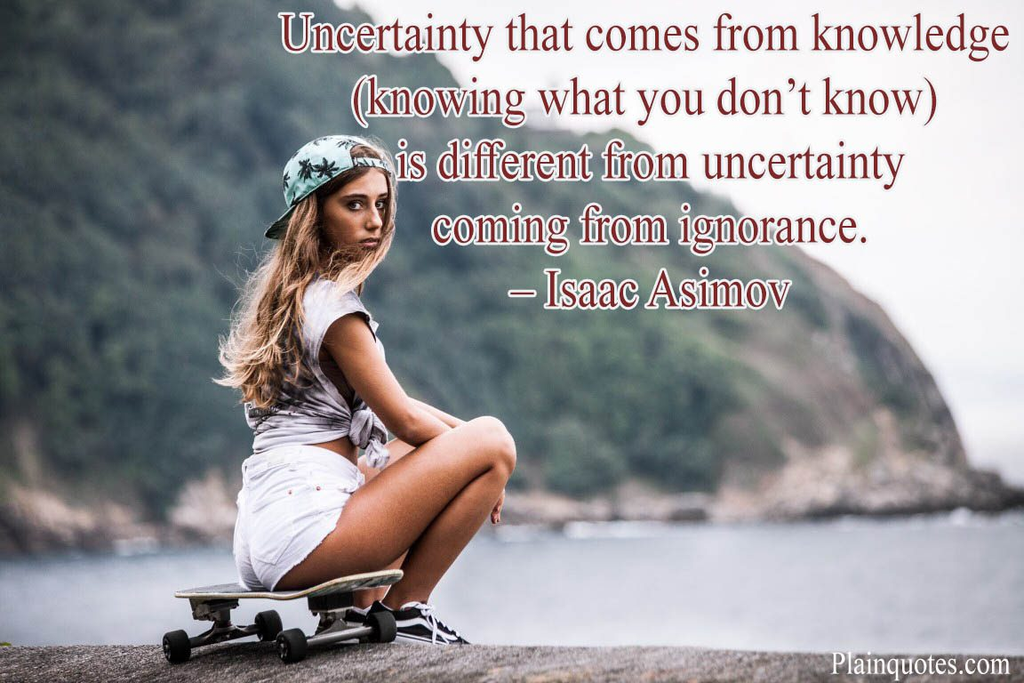 Uncertainty that comes from knowledge