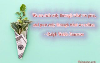 We are rich only through what we give