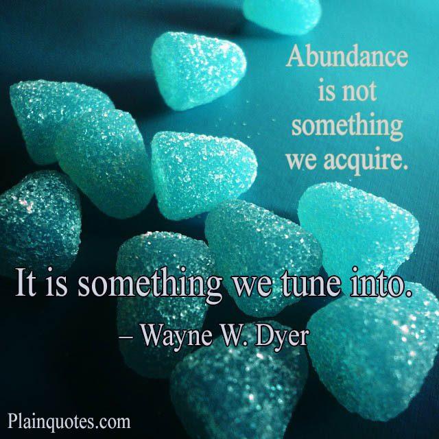 abundance is not something