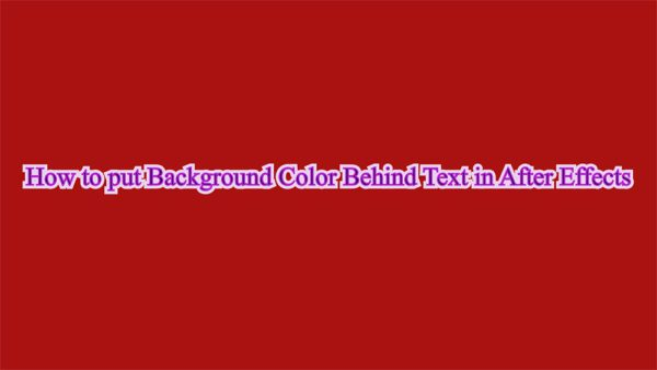 How to put Background Color Behind Text in After Effects