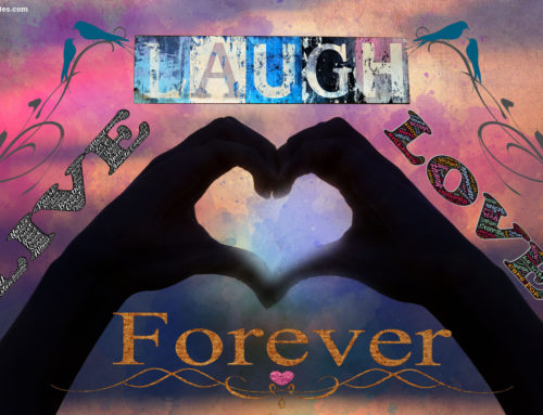 Live, Laugh, Love, Forever
