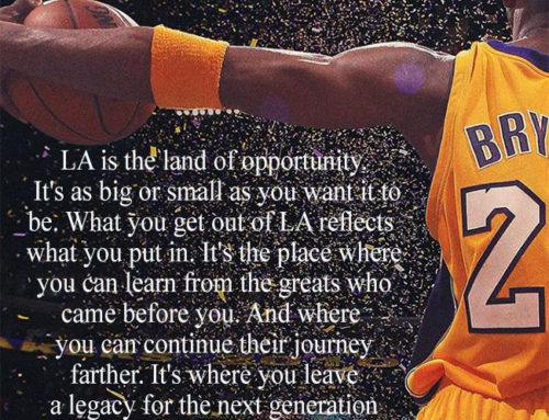 LA is the land of opportunity. – Kobe Bryant