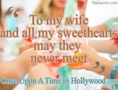 to my wife and all my sweethearts